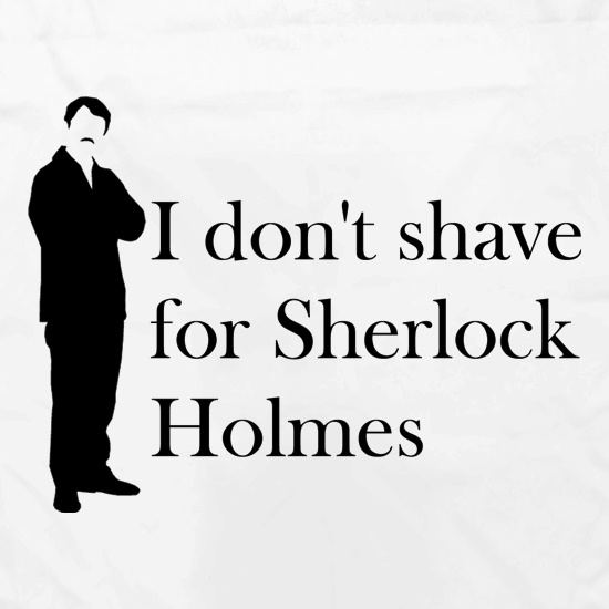 I don't shave for Sherlock Holmes 1 Apron