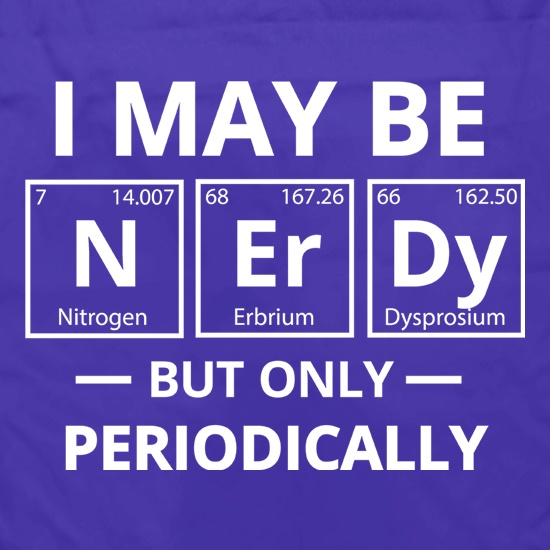 I May be Nerdy, But Only Periodically Apron