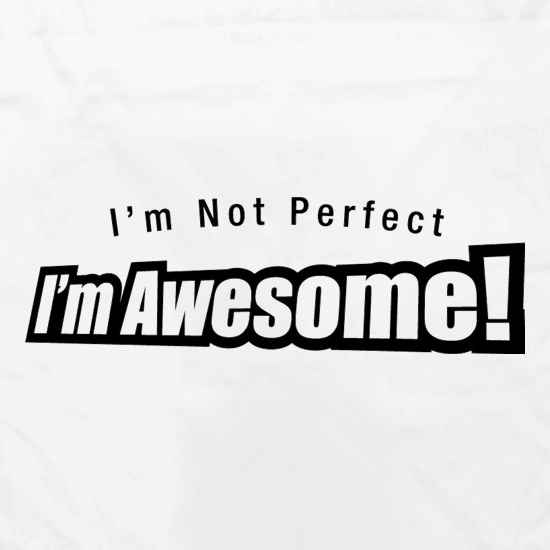 I'm Not Perfect I'm Awesome! Apron