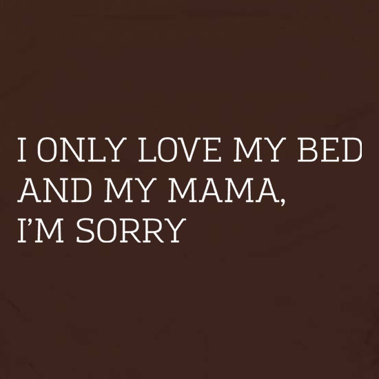 I Only Love My Bed And My Mama, I'm Sorry Apron
