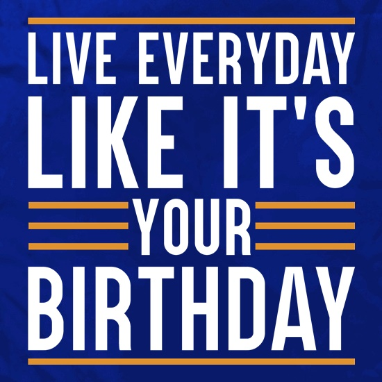 Live Everyday Like It's Your Birthday Apron