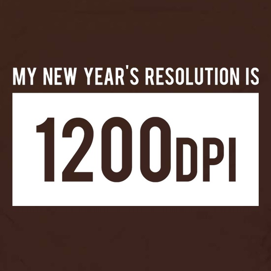 My New Year's Resolution Is 1200dpi Apron