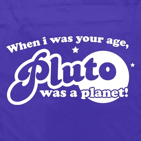 When I Was Your Age, Pluto Was A Planet! Apron