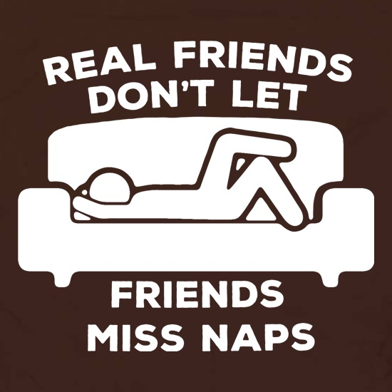 Real Friends Don't Let Friends Miss Naps Apron