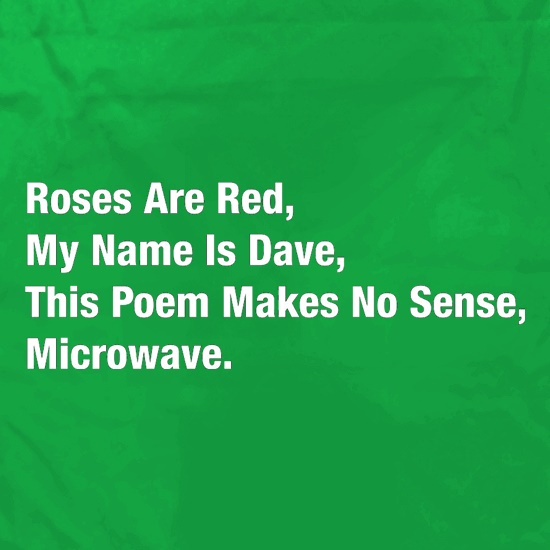Roses Are Red, My Name Is Dave, This Poem Makes No Sense, Microwave Apron