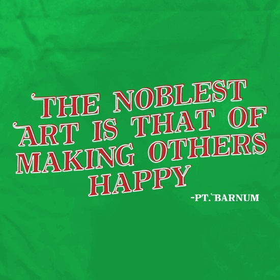 The Noblest Art Is That Of Making Others Happy Apron