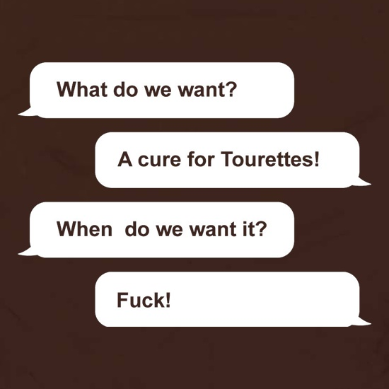 What Do We Want? A Cure For Tourettes! Apron