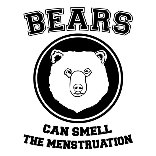 Bears Can Smell The Menstruation t-shirts