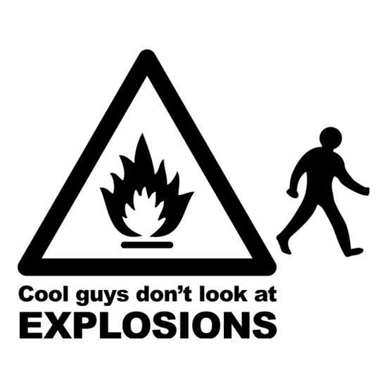 Cool Guys Don't Look At Explosions t-shirts