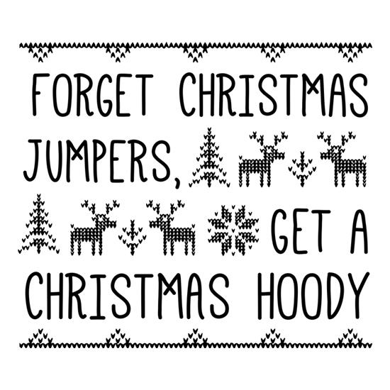 Forget Christmas Jumpers, Get A Christmas Hoody t-shirts