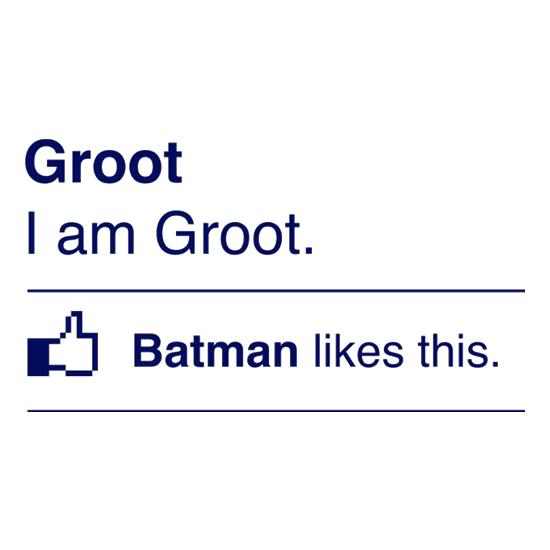 I Am Groot. Batman Likes This t-shirts