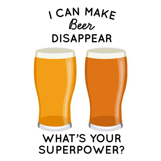 I Can Make Beer Disappear t-shirts