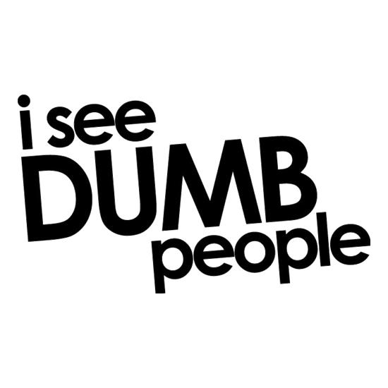 I See Dumb People t-shirts