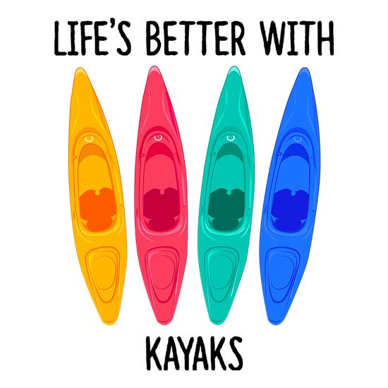 Life's Better With Kayaks t-shirts