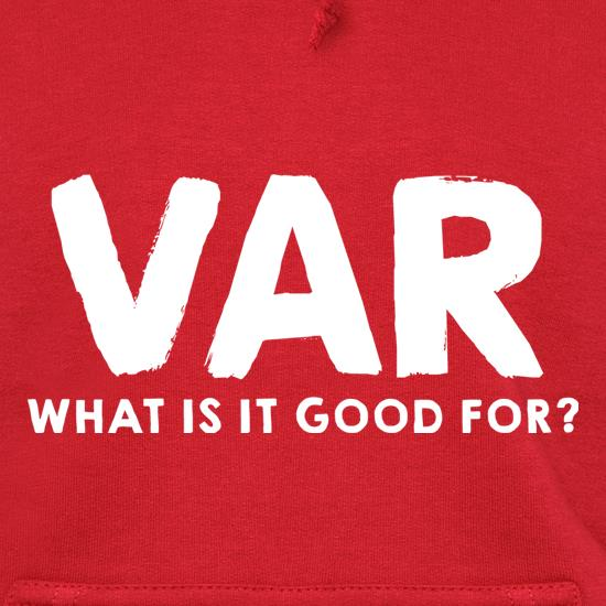 VAR, What Is It Good For? Hoodies