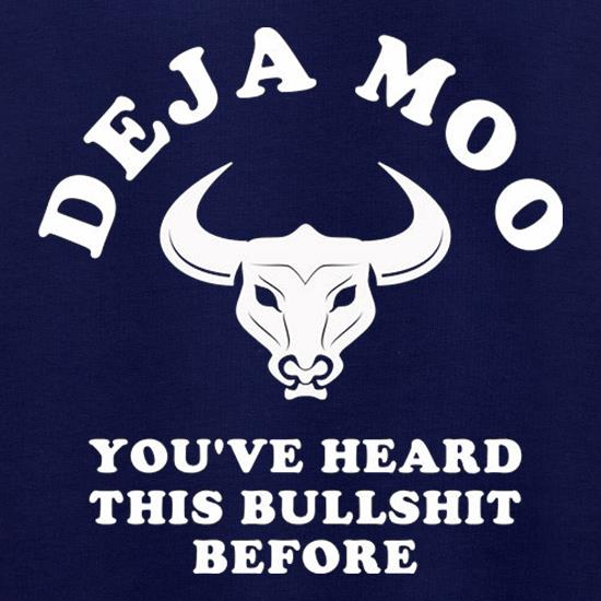 Deja Moo You've Heard This Bullshit Before Jumpers