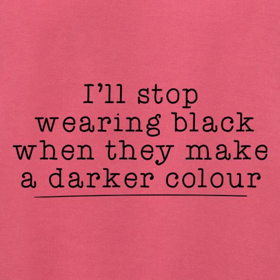 I'll Stop Wearing Black When They Make A Darker Colour Jumpers