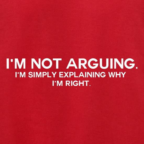 I'm Not Arguing.  I'm Simply Explaining Why I'm Right Jumpers