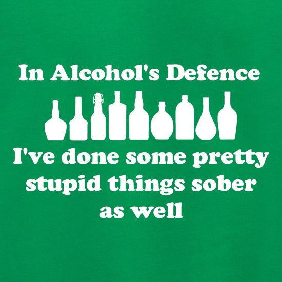 in alcohol's defence,  ive done  some pretty stupid things sober as well Jumpers