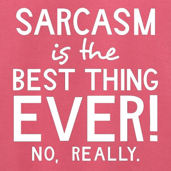 Sarcasm Is The Best Thing Ever Jumpers