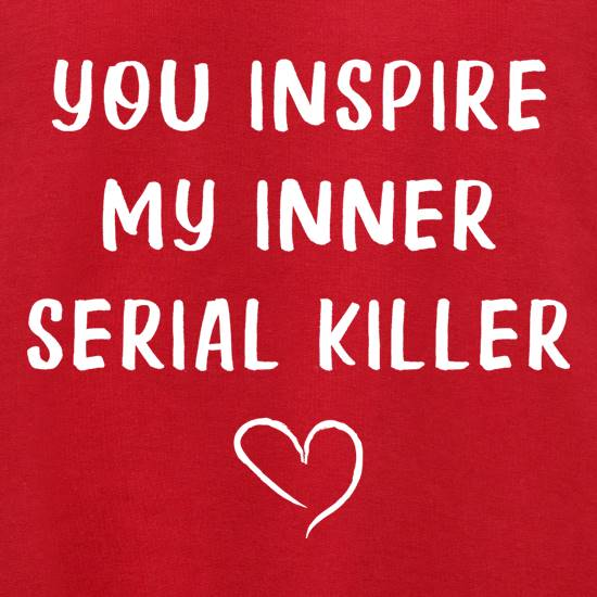 You Inspire My Inner Serial Killer Jumpers
