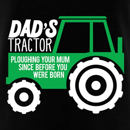 Dad's Tractor: Ploughing Your Mum T-Shirts for Kids