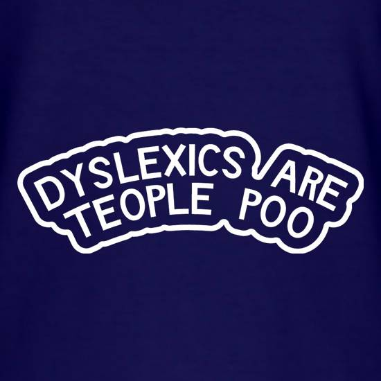 Dyslexics Are Teople Poo T-Shirts for Kids