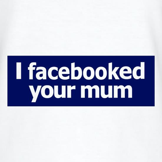 I Facebooked Your Mum T-Shirts for Kids