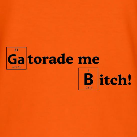 Gatorade me Bitch T-Shirts for Kids
