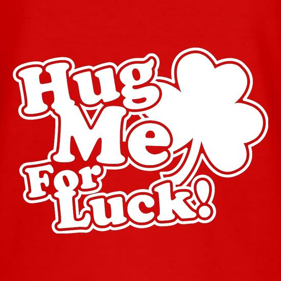 Hug Me For Luck! T-Shirts for Kids