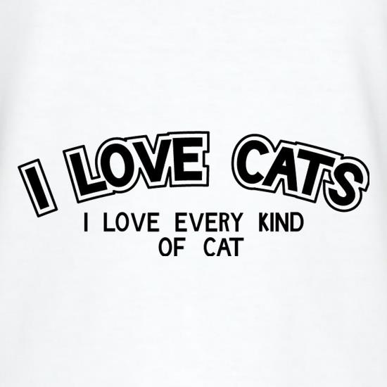I Love Cats I Love Every Kind Of Cat T-Shirts for Kids