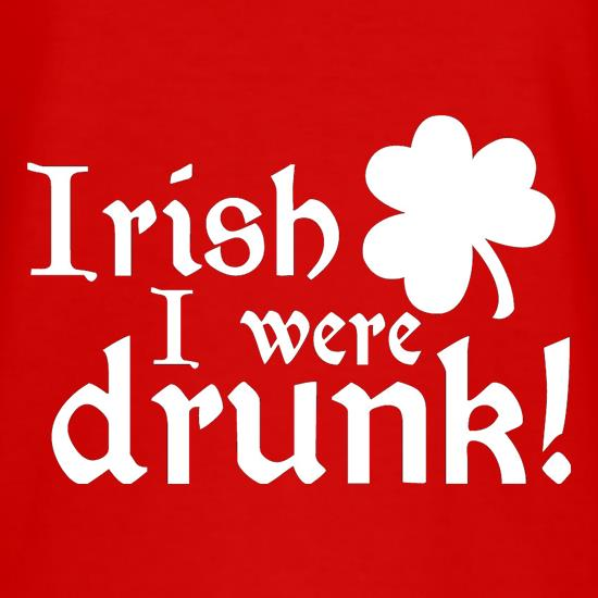 Irish I Were Drunk T-Shirts for Kids