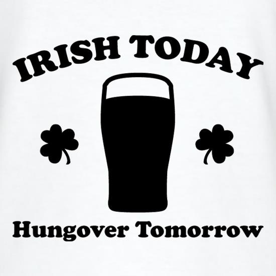 Irish Today Hungover Tomorrow T-Shirts for Kids