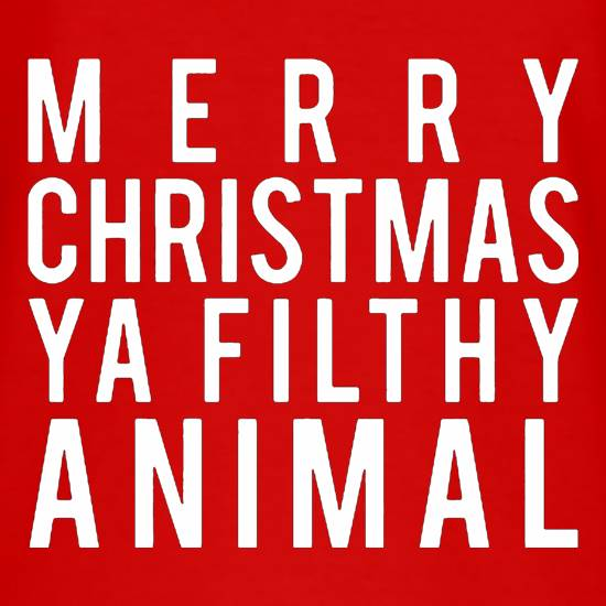 Merry Christmas Ya Filthy Animal T-Shirts for Kids