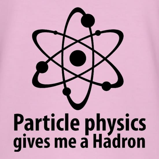 Particle Physics Gives Me A Hadron T-Shirts for Kids