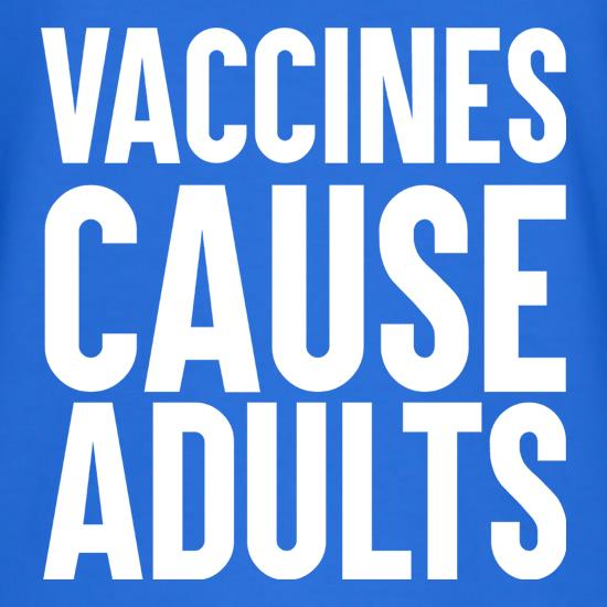 Vaccines Cause Adults T-Shirts for Kids