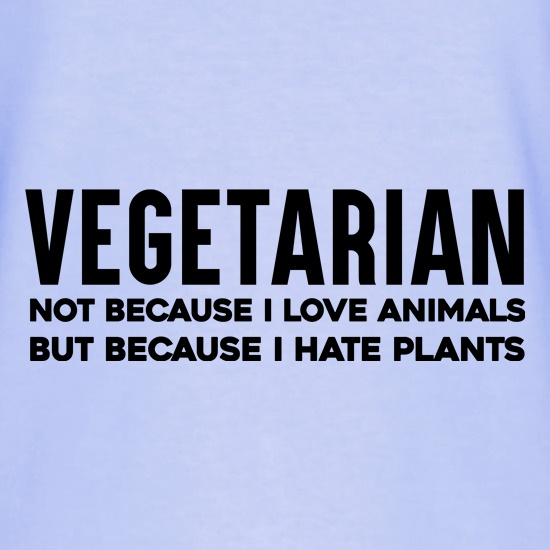 Vegetarian Because I Hate Plants T-Shirts for Kids