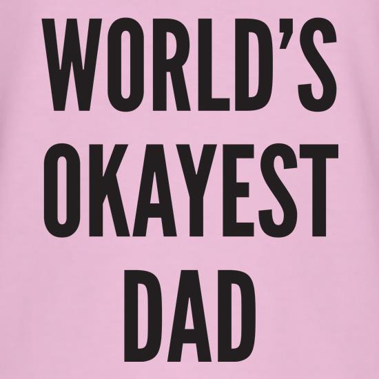 World's Okayest Dad T-Shirts for Kids
