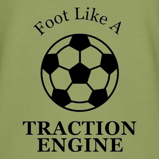 A Foot Like A Traction Engine t-shirts