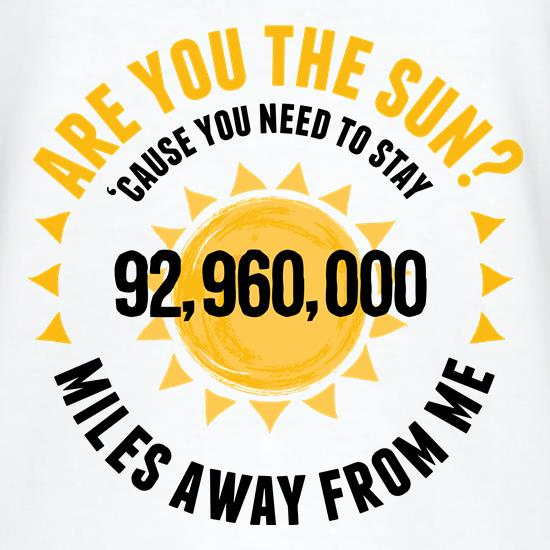 Are You The Sun? t-shirts