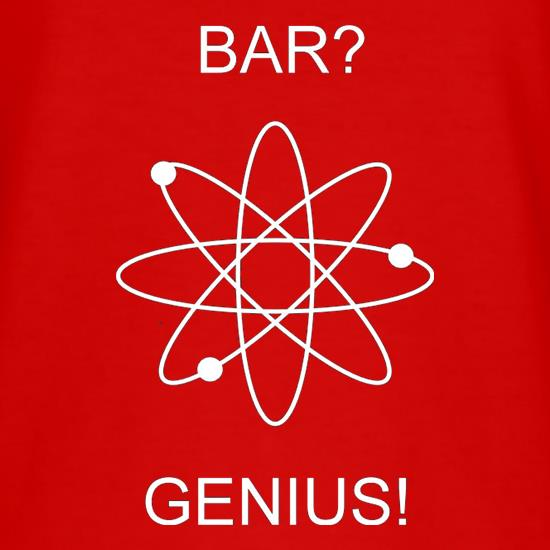 Bar? Genius t-shirts