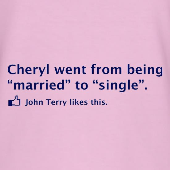Cheryl Went From Being Married To Single t-shirts