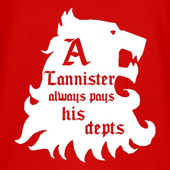 Game Of Thrones - A Lannister Always Pays His Depts t-shirts