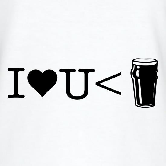 I love you less than beer t-shirts