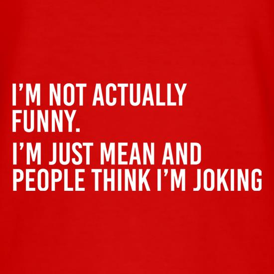 I'm Not Actually Funny t-shirts