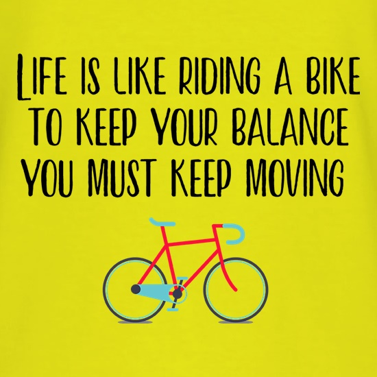 Life Is Like Riding A Bike t-shirts