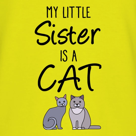 My Little Sister Is A Cat t-shirts