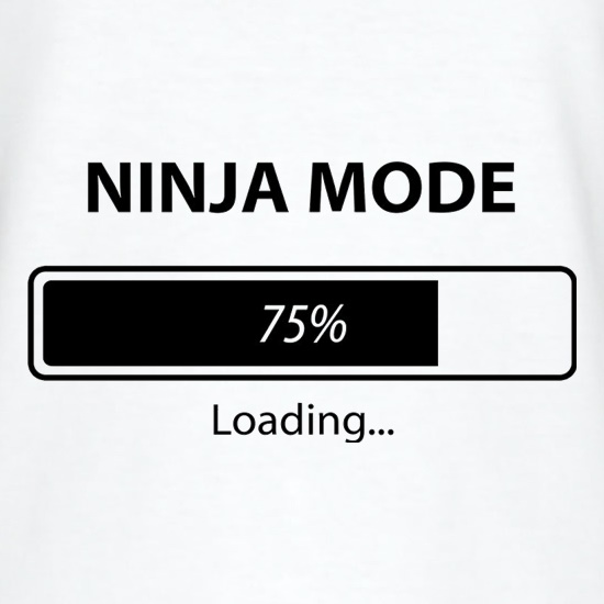 Ninja Mode Loading t-shirts