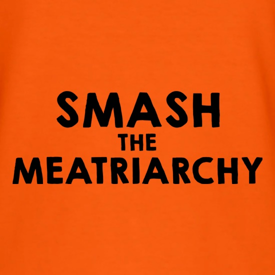 Smash The Meatriarchy t-shirts