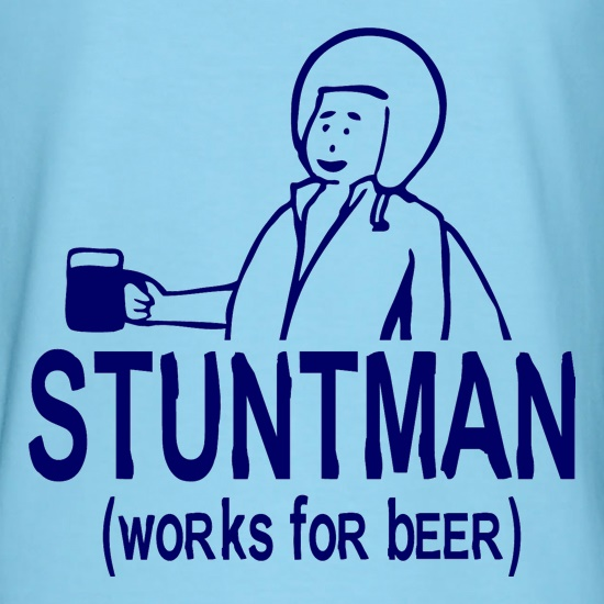 Stuntman Works For Beer t-shirts